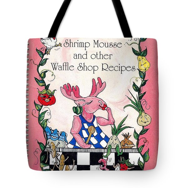 The Shrimp Moose And Other Waffle Shop Recipes Cookbook Calvary Church Memphis Tn Tote Bag