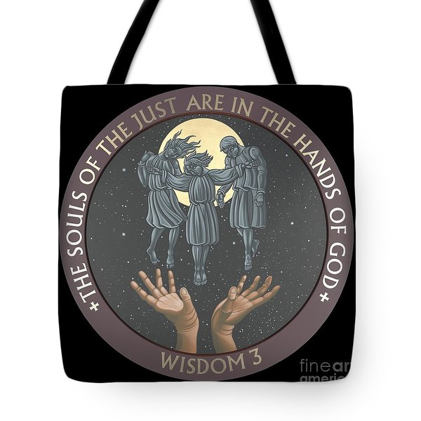 The Souls Of The Just Are In The Hands Of God 172 Tote Bag