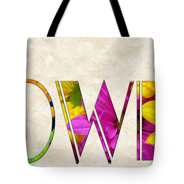 The Word Is Flowers Tote Bag by Andee Design
