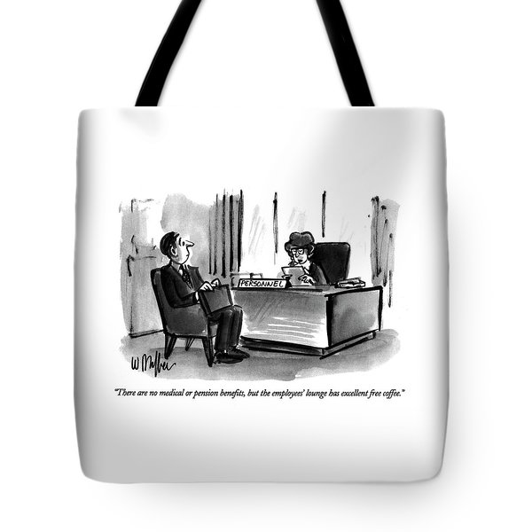 There Are No Medical Or Pension Benefits Tote Bag