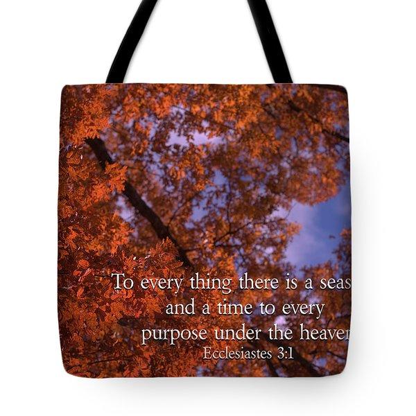 There Is A Season Ecclesiastes Tote Bag