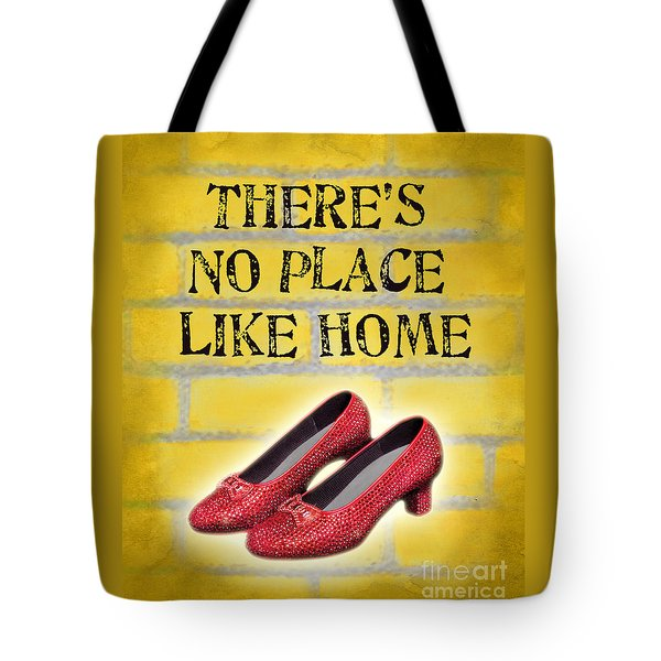 There's No Place Like Home Tote Bag by Ginny Gaura