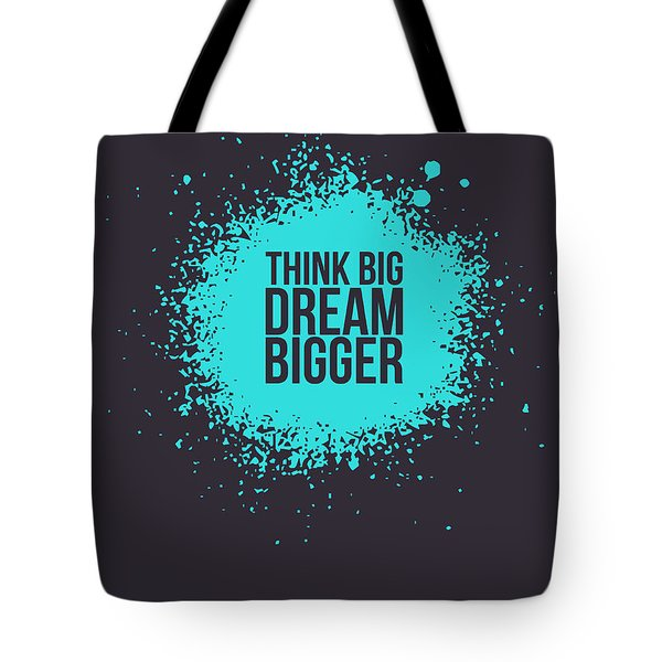 Think Big Dream Bigger 2 Tote Bag