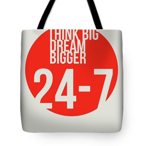 Think Big Dream Bigger Poster Tote Bag