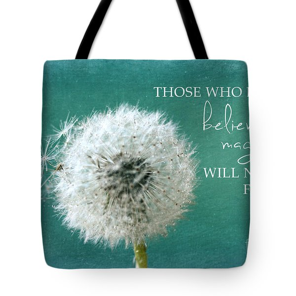 Tote Bag featuring the photograph Those Who Dont Believe In Magic by Sylvia Cook