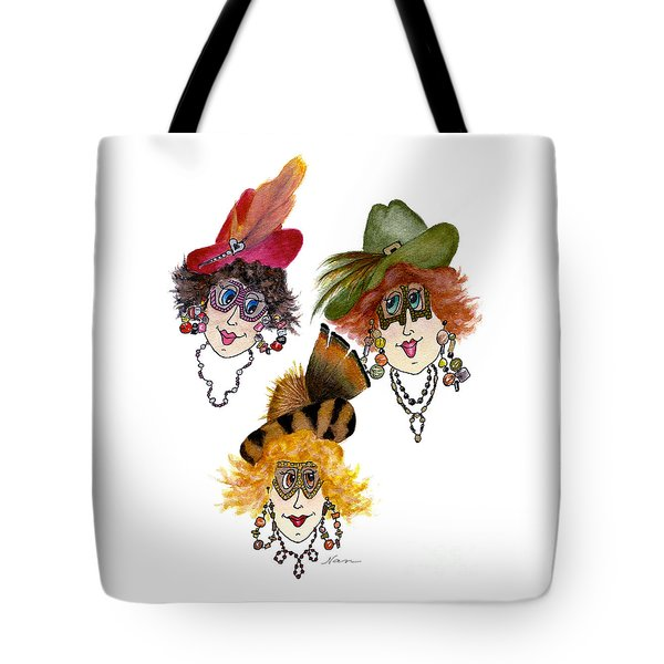 Three Funny Ladies With Outrageous Attire Tote Bag by Nan Wright
