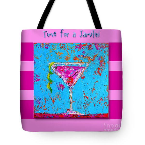 Time For A Jamitini Tote Bag