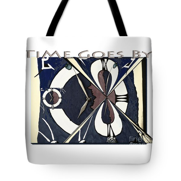 Time Goes By Tote Bag