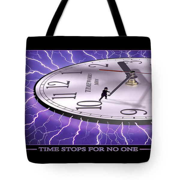 Time Stops For No One Tote Bag by Mike McGlothlen