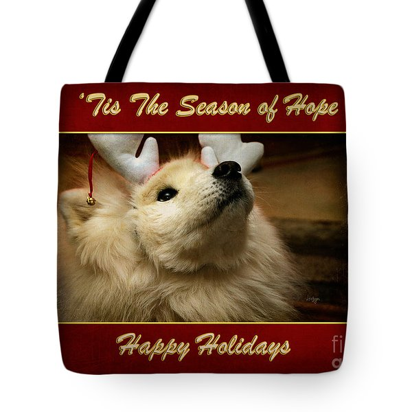 'tis The Season Of Hope Happy Holidays Tote Bag by Lois Bryan
