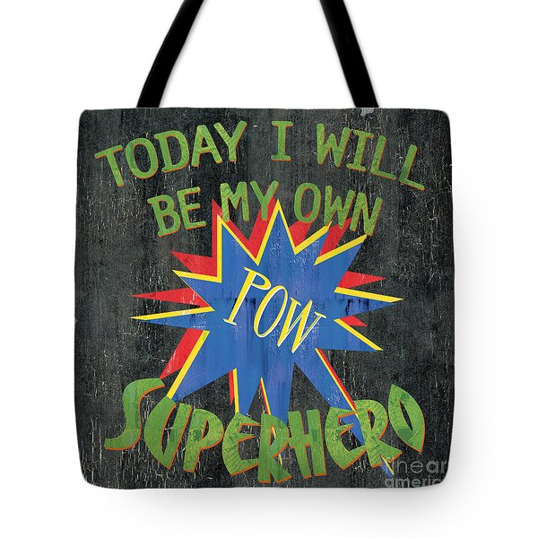 Today I Will Be... Tote Bag