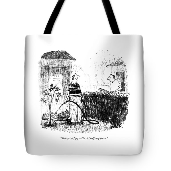 Today I'm Fifty - The Old Halfway Point Tote Bag