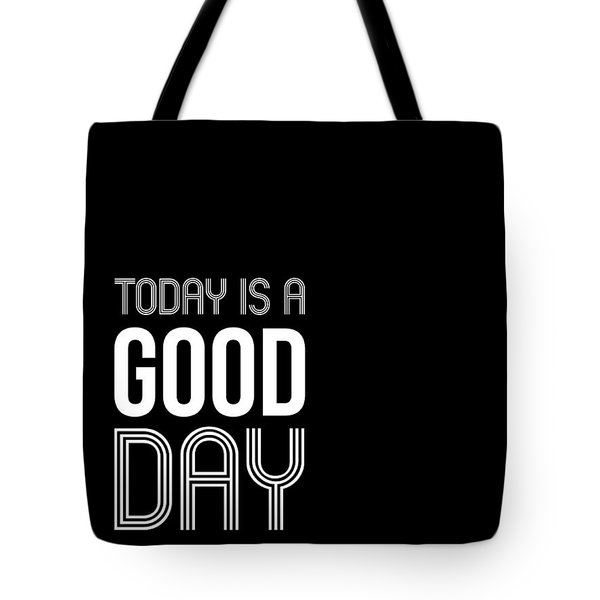 Today Is A Good Day Poster Tote Bag