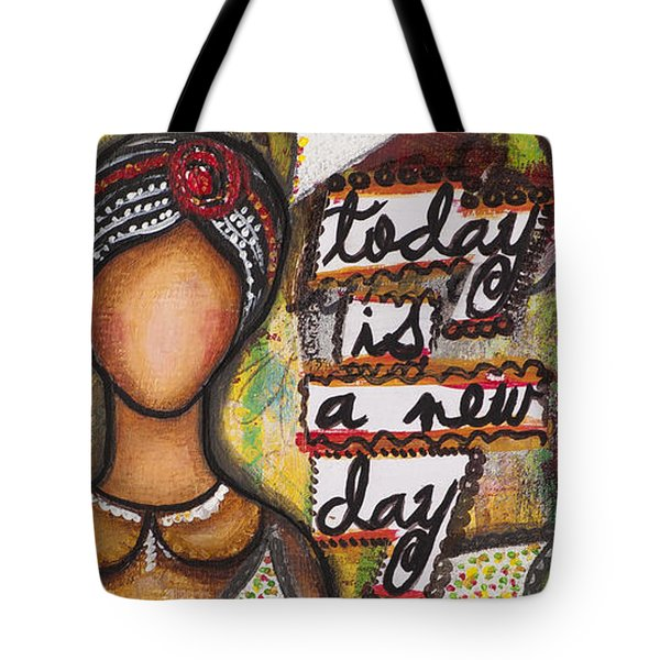 Today Is A New Day Tote Bag by Stanka Vukelic