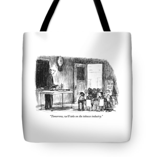 Tomorrow, We'll Take On The Tobacco Industry Tote Bag