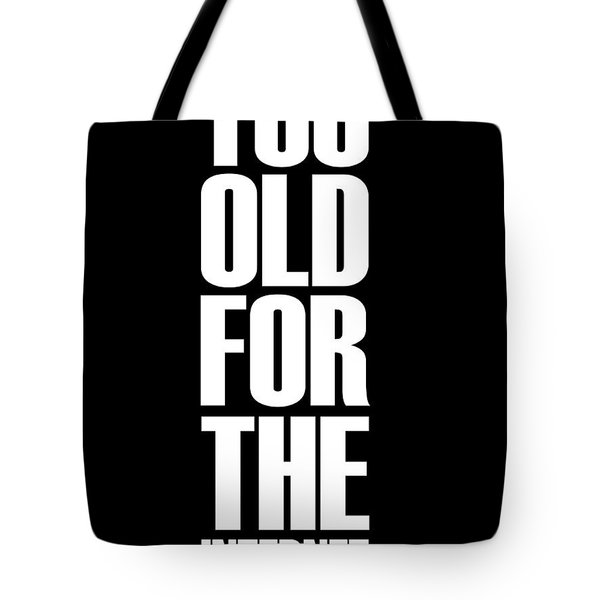 Too Old For The Internet Poster Black Tote Bag