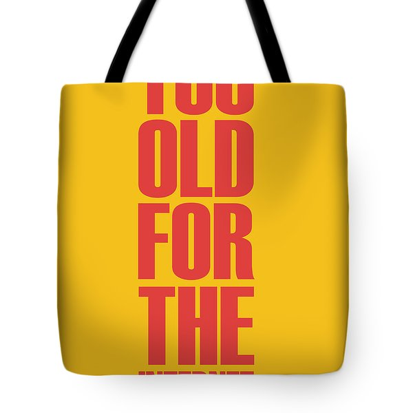 Too Old For The Internet Poster Yellow Tote Bag