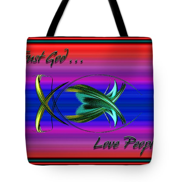 Trust God - Love People Tote Bag