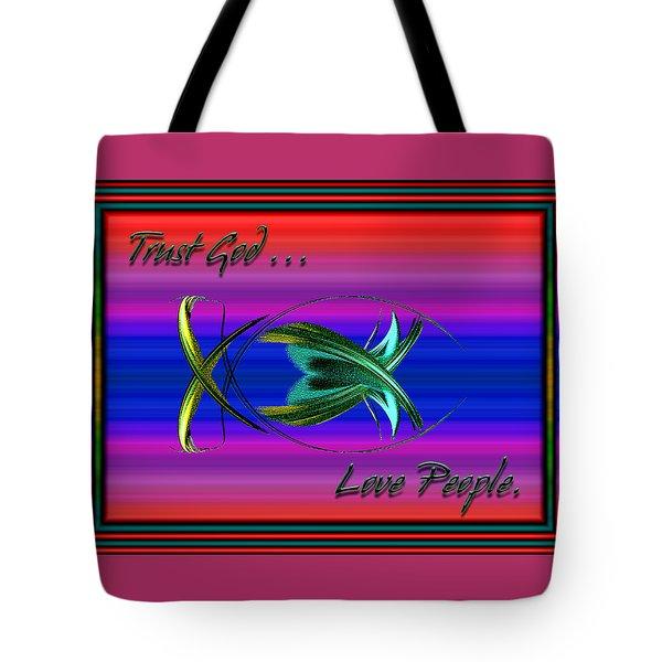 Trust God - Love People Tote Bag