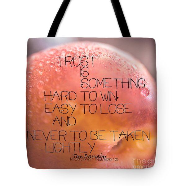 Trust Is Something Tote Bag