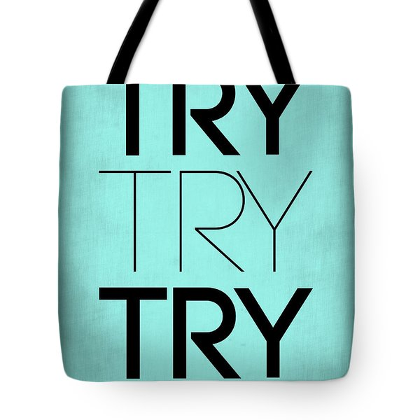 Try Try Try Poster Blue Tote Bag