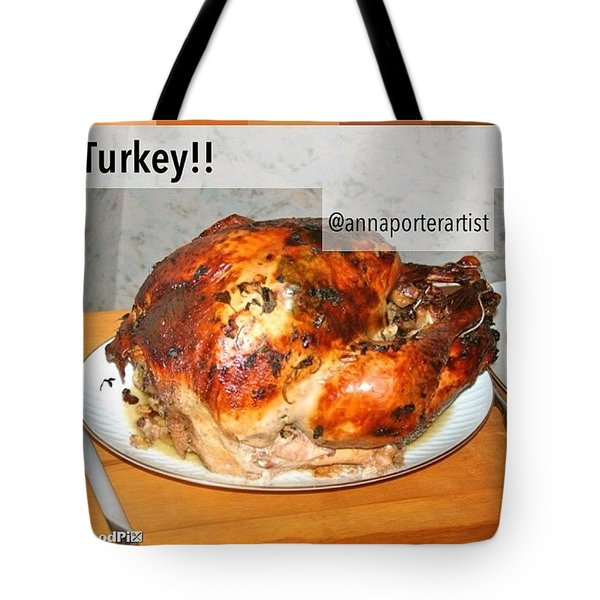 Turkey!! Cooked And Photographed By Tote Bag