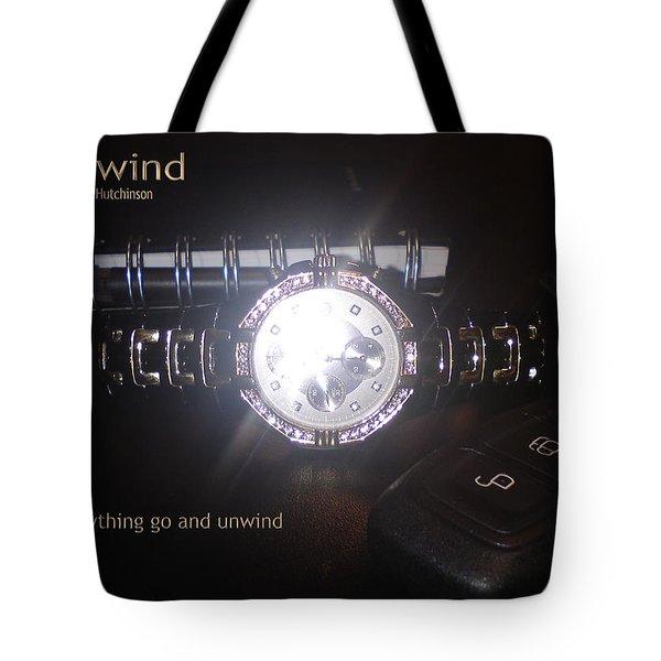 Unwind - Let Go Tote Bag