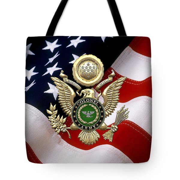 U. S. Army Colonel - C O L Rank Insignia Over Gold Great Seal Eagle And Flag Tote Bag
