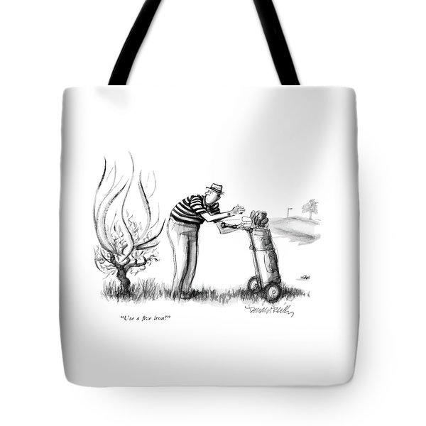 Use A Five Iron! Tote Bag