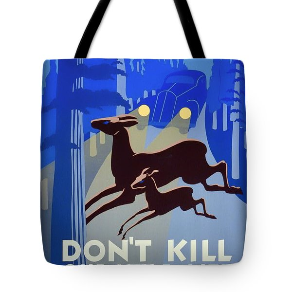 Don't Kill Our Wild Life - 1940 Tote Bag