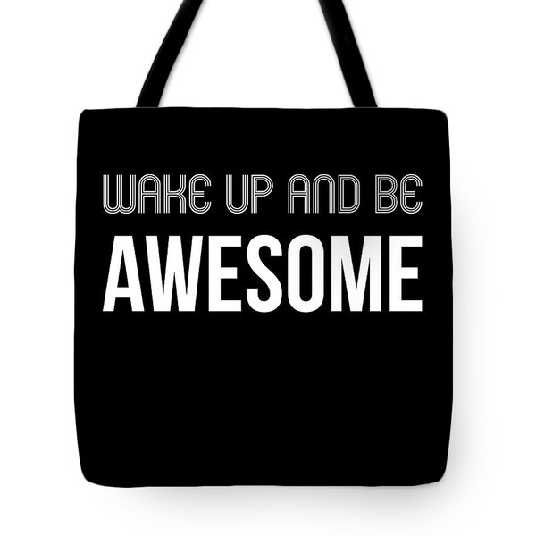 Wake Up And Be Awesome Poster Black Tote Bag