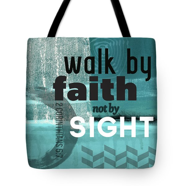 Walk By Faith- Contemporary Christian Art Tote Bag by Linda Woods