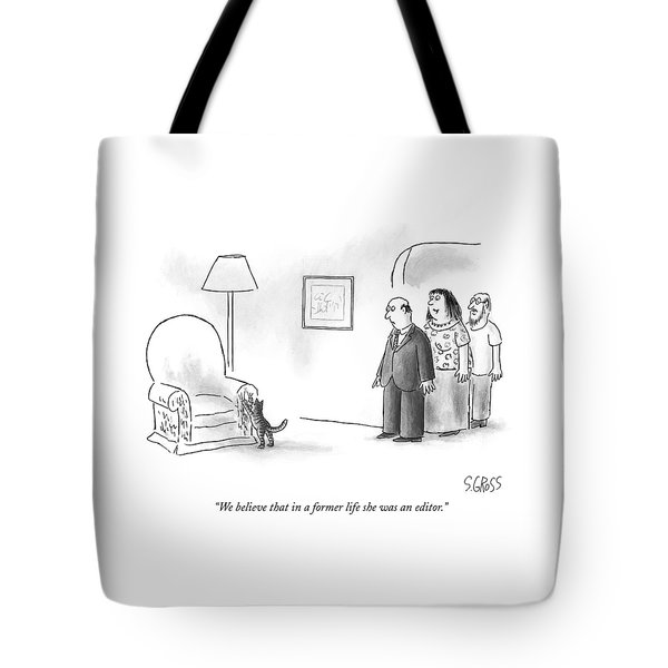 We Believe That In A Former Life She Was An Tote Bag