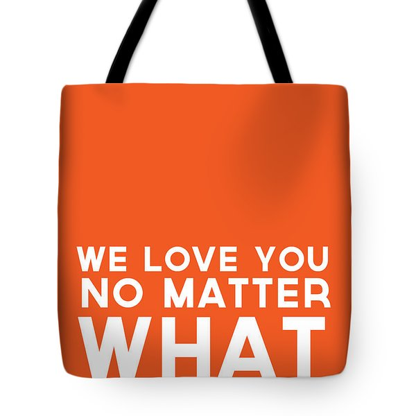 We Love You No Matter What - Greeting Card Tote Bag by Linda Woods