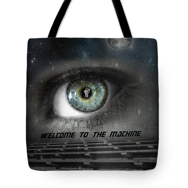 Welcome To The Machine Tote Bag