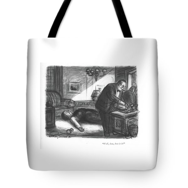 Well, Dear, How Is It? Tote Bag