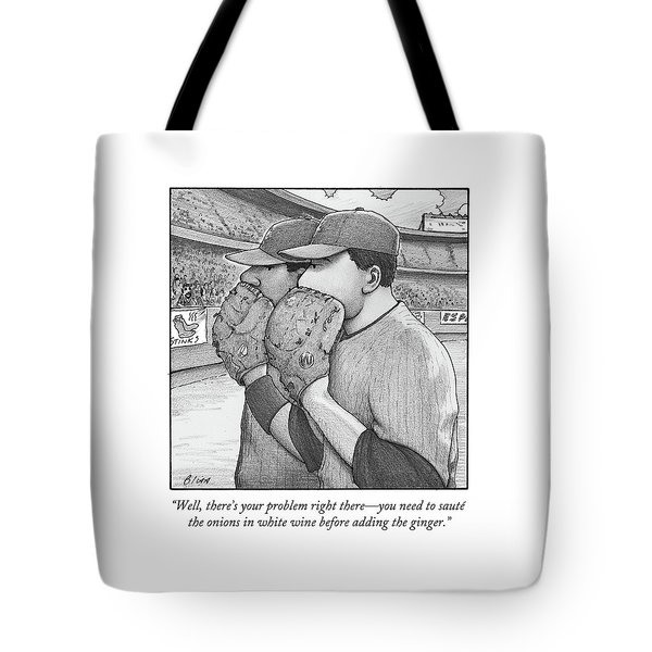 Well, There's Your Problem Right There - You Need Tote Bag