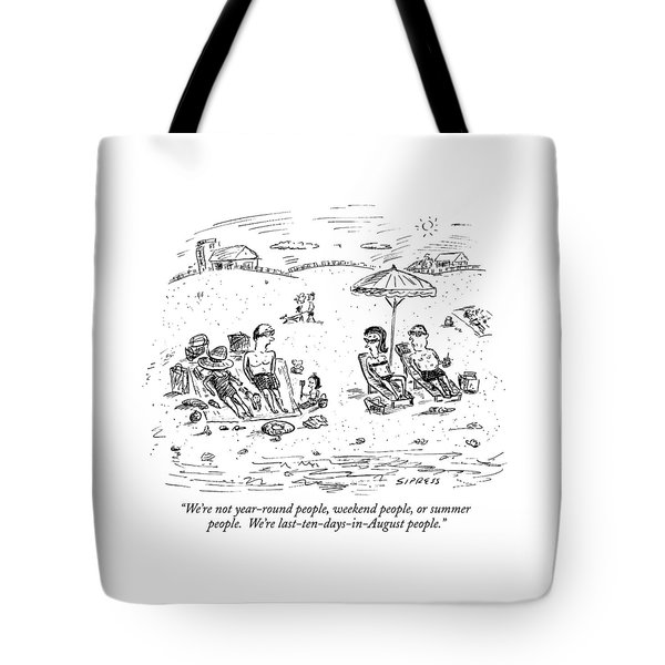 We're Not Year-round People Tote Bag
