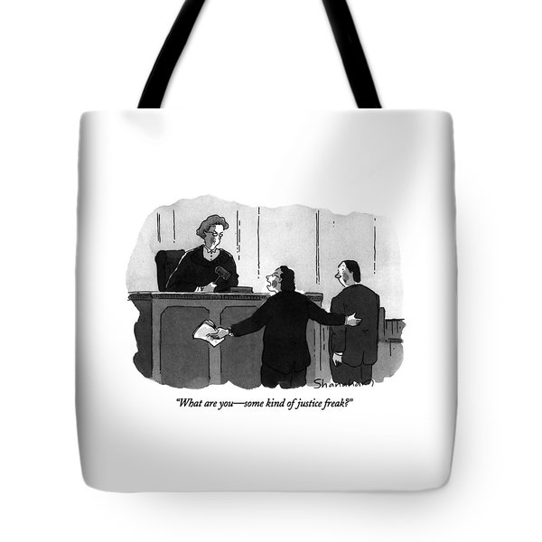 What Are You - Some Kind Of Justice Freak? Tote Bag
