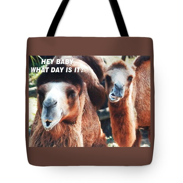 Camel What Day Is It? Tote Bag