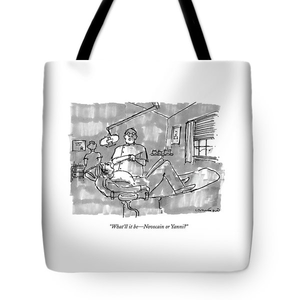 What'll It Be - Novocain Or Yanni? Tote Bag