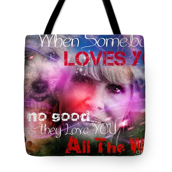 When Somebody Loves You - 1 Tote Bag