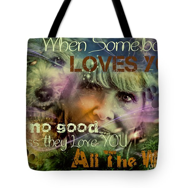 When Somebody Loves You - 3 Tote Bag