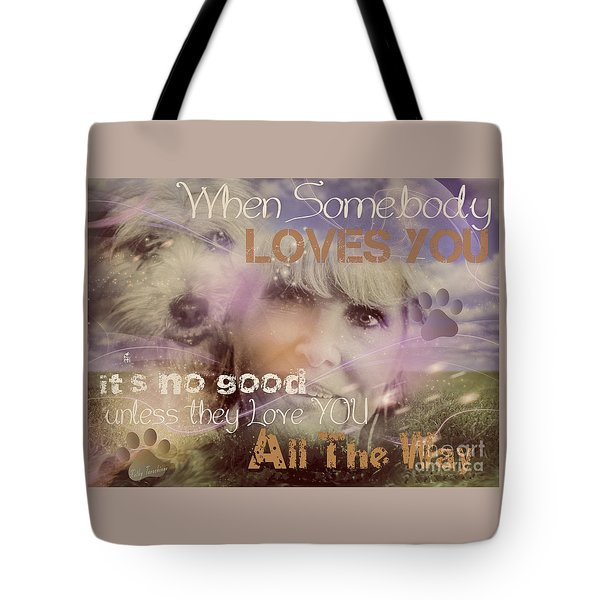 When Somebody Loves You-2 Tote Bag