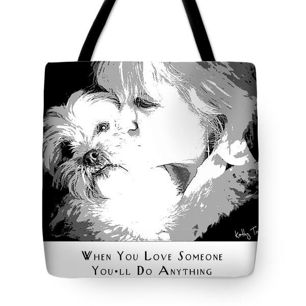 When You Love Someone Tote Bag