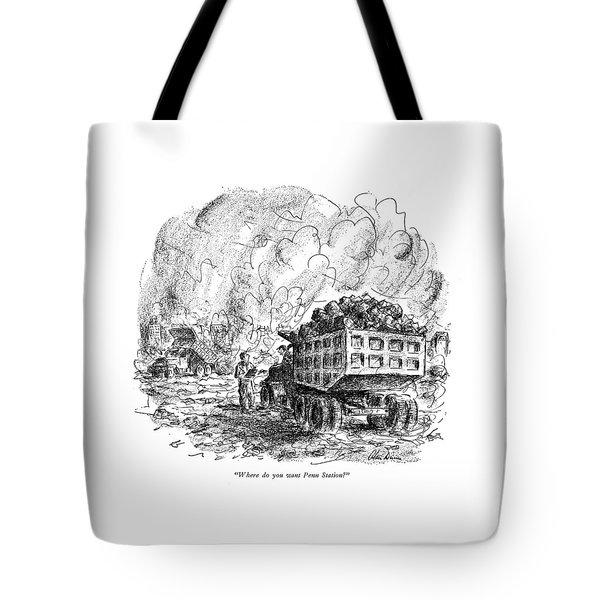 Where Do You Want Penn Station? Tote Bag