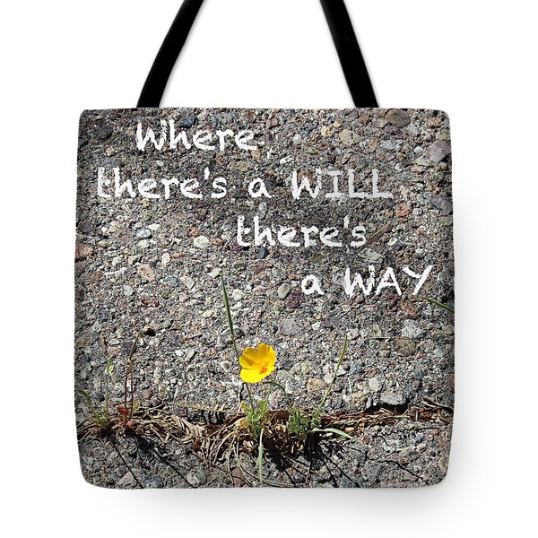 Where There's A Will There's A Way Tote Bag by Kume Bryant