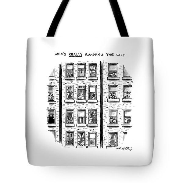 Who's Really Running The City Tote Bag