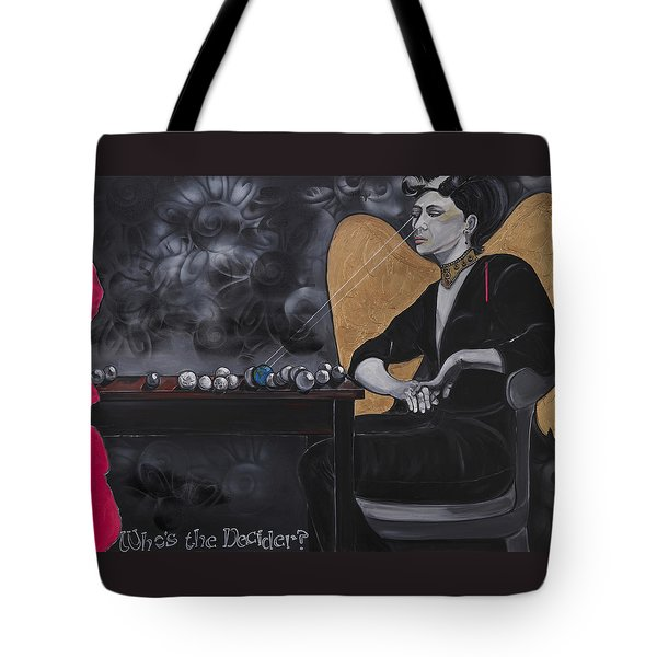 Who's The Decider? Tote Bag