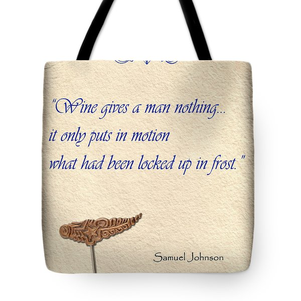 Wine Gives Man Nothing Tote Bag by Elaine Plesser